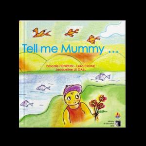 Tell me Mummy ...