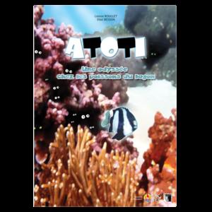 L'odyssée d'Atoti chez les poissons du lagon