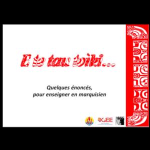 Lexique - Quelques énoncés pour enseigner en marquisien